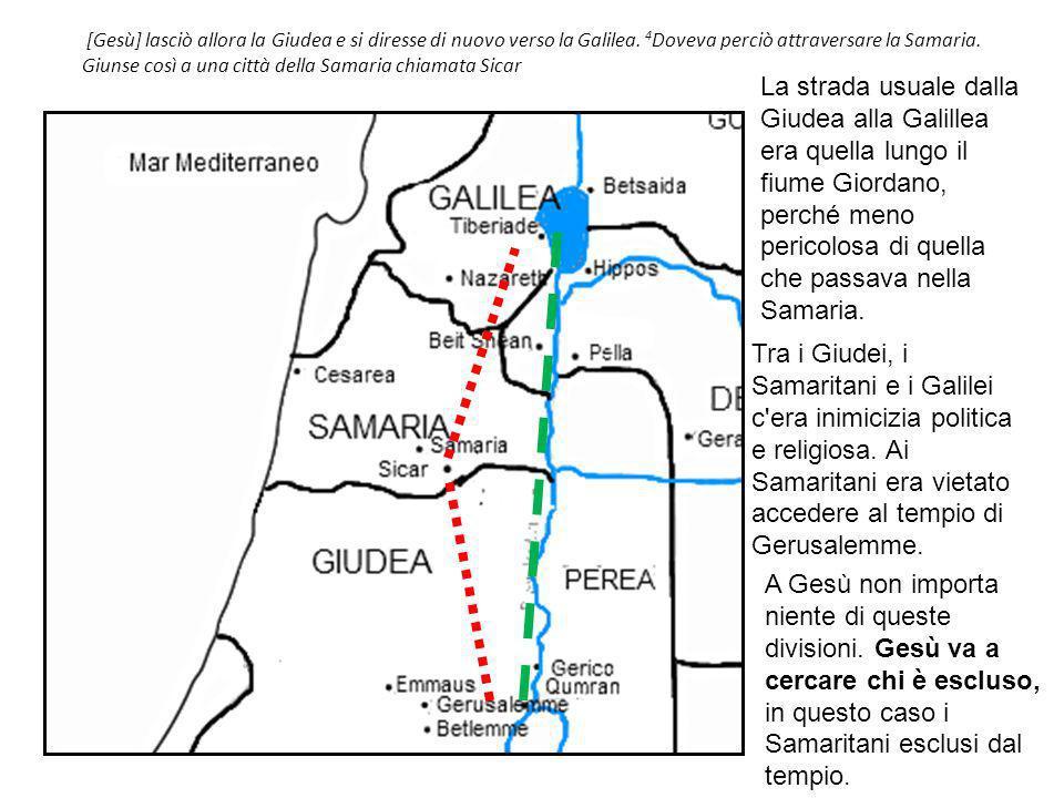[Gesù] lasciò allora la Giudea e si diresse di nuovo verso la Galilea